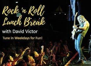Rock 'n Roll Lunch Break w/David Victor
